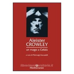 ALEISTER CROWLEY: UN MAGO A CEFAL�