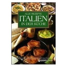 ALLE REZEPTE ITALIEN IN DER K�CHE