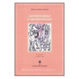 CANNOCCHIALE E GRANDANGOLO