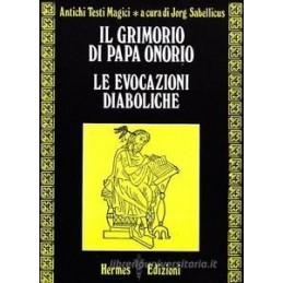 GRIMORIO DI PAPA ONORIO. LE EVOCAZIONI DIABOLICHE (IL)