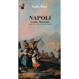 NAPOLI GUIDA MUSICALE TUTTA LA CITT� IN 34 ITINERARI