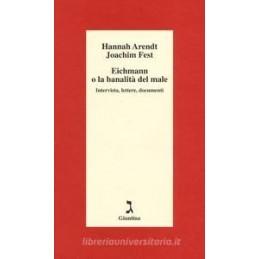 EICHMANN O LA BANALITA` DEL MALE