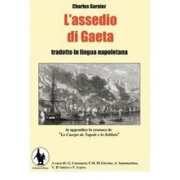 L` ASSEDIO DI GAETA. TESTO NAPOLETANO E ITALIANO
