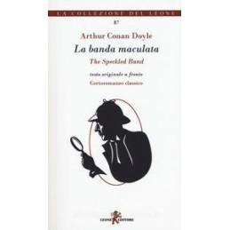 AVVENTURE DI SHERLOCK HOLMES. LA BANDA MACULATA. EDIZ. MULTILINGUE (LE)