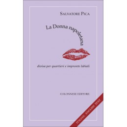 La Donna Napoletana divisa per quartieri e impronte labiali. ITALIAN AND ENGLISH TEXT