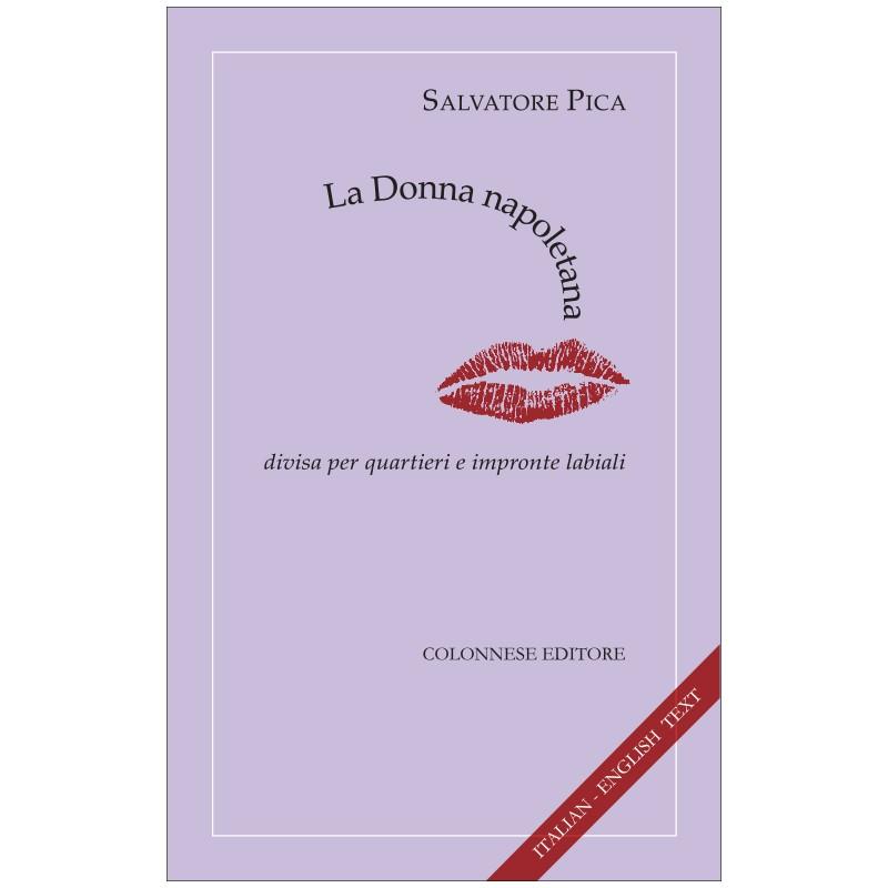 La Donna Napoletana divisa per quartieri e impronte labiali. ITALIAN AND ENGLISH TEXT