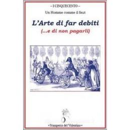 L` ARTE DI FAR DEBITI (... E DI NON PAGARLI)