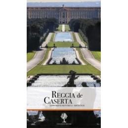 Reggia de Caserta. Guia breve historico-artistica