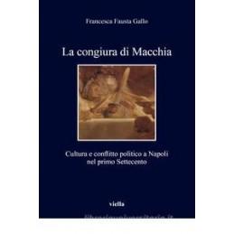 CONGIURA DI MACCHIA. CULTURA E CONFLITTO POLITICO (LA)