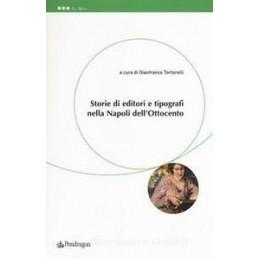 STORIE DI EDITORI E TIPOGRAFI NELLA NAPOLI DELL`OTTOCENTESCA