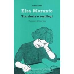 ELSA MORANTE SCRITTRICE TRA LA STORIA E I SORTILEGI