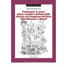 FACIMMECE `A CROCE: GLORIE, INTRIGHI E DISFATTE...