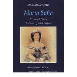 MARIA SOFIA L`EROINA DI GAETA,