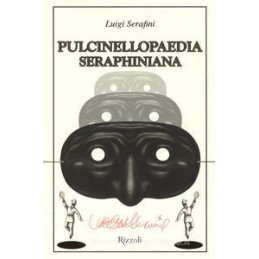 pulcinellopaedia-seraphiniana-ediz-illustrata