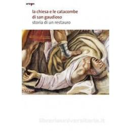 la-chiesa-e-le-catacombe-di-san-gaudioso-storia-di-un-restauro