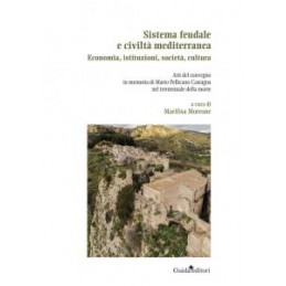 sistema-feudale-e-civilt-mediterranea-economia-istituzioni-societ-cultura