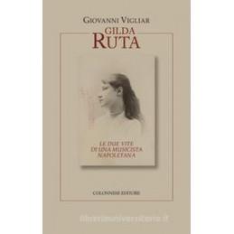 Gilda Ruta le due vite di...