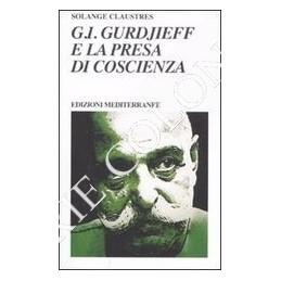 g-i-gurdjieff-e-la-presa-di-coscienza